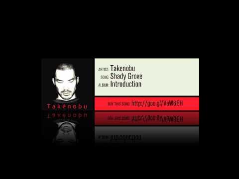 Takenobu - Shady Grove [Album Version]
