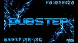 Dubstep Mashup 2010-2013 10 Min mix #005