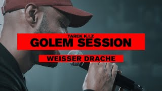 Tarek K.I.Z - Weißer Drache - Golem Session (Live)
