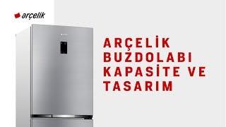 Arçelik Buzdolabı Kapasite ve Tasarım