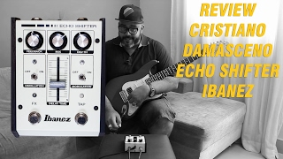 Cristiano Damasceno - Review  Echo Shifter Ibanez