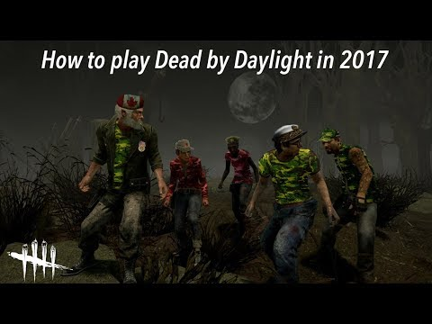 Dead By Daylight| How to play this game in 2017 boot camp!