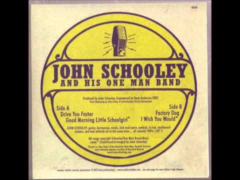 John Schooley And His One Man Band - Good Morning Little Schoolgirl