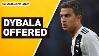 Paulo Dybala Offered! | Man Utd Transfer Latest