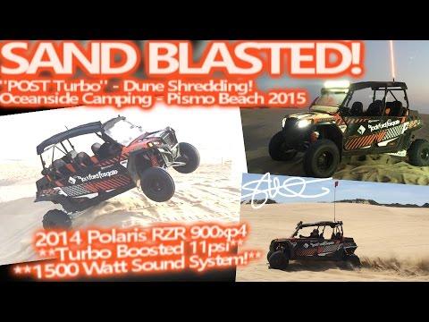 Sand Blasted!Turbo Polaris 900 @11psi - Pismo Beach Dune Shredding & Oceanside Camping