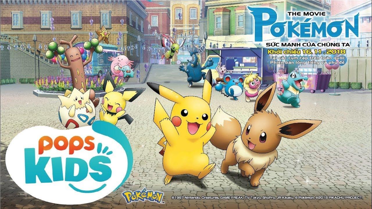Bản Lồng Tiếng – Trailer Phim Hoạt Hình Pokémon Chiếu Rạp – The Pokémon Movie Sức Mạnh Của Chúng Ta