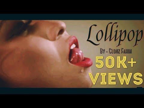 Clonz Fahim - Lollipop ( Official music video ) 18+ | Bangla rap | 2018 | CLUB BANGER |