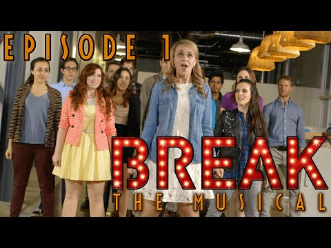 "Break: The Musical - Episode 1: ""Break (I"
