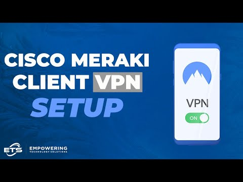 Cisco Meraki Client VPN Setup - YouTube