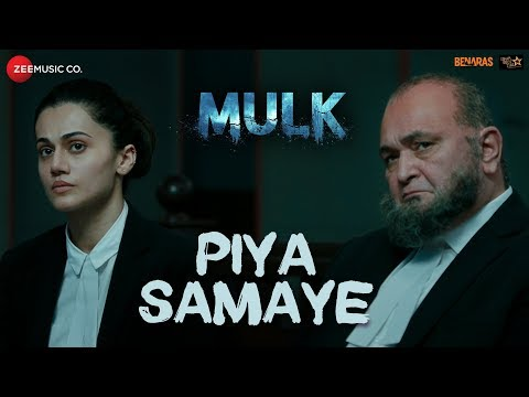 Piya Samaye | Mulk | Rishi Kapoor, Taapsee Pannu