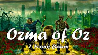 Ozma of Oz [Full Audiobook] by L.Frank Baum Ozma of Oz was the thir...