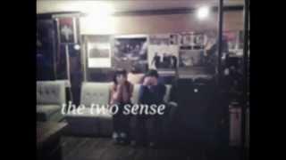 the two sense / ふたりの歌