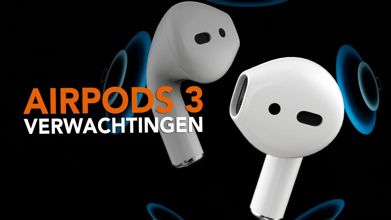 AirPods 3: 7 verwachtingen voor Apples grootste AirPods-upgrade ooit