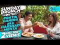 Sunday Brunch With Pratik Gandhi aka Harshad Mehta X Kamiya Jani | Curly Tales