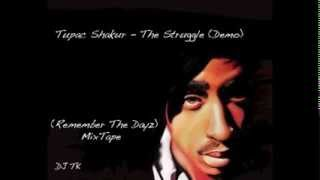 Tupac Shakur - The Struggle By DJ TK