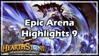 [Hearthstone] Epic Arena Highlights 9