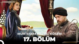 Muhteşem Yüzyıl Kösem 17.Bölüm (HD)