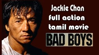 Bad boys | Jackie Chan | Adventure,Comedy Action Movies | Hollywood Tamil Dubbed Full Action