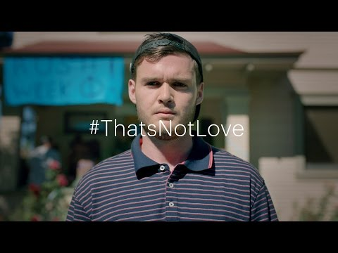 #ThatsNotLove campaign | Because I Love You - Whiskey | One Love Foundation