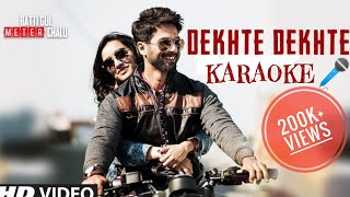 Dekhte Dekhte | Atif Aslam | Original Karaoke With Lyrics | Batti Gul Meter Chalu | BasserMusic