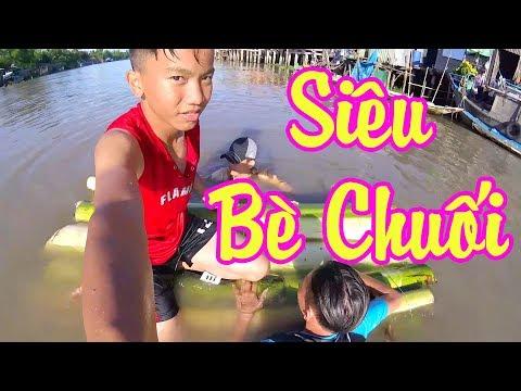 Đẳng cấp Bè Chuối thả trôi sông của Con Nit Team - Con Nit channel