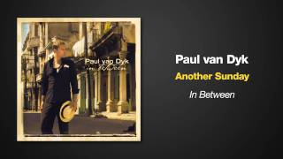 [5.86 MB] Paul van Dyk -- Another Sunday