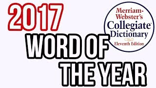 Merriam-Webster ANNOUNCES Word Of The Year For 2017