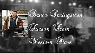 Bruce Springsteen  - Tucson Train  (Lyrics)
