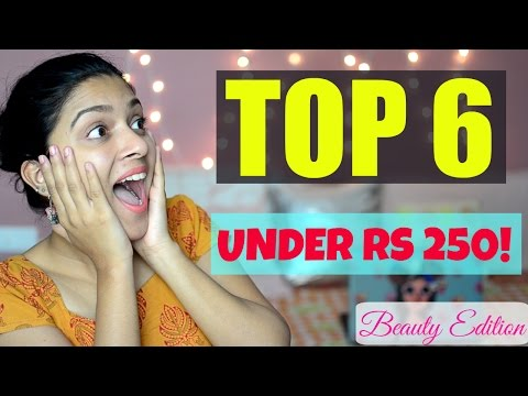 TOP 6 BEAUTY PRODUCTS UNDER RS 250 | MegDIY