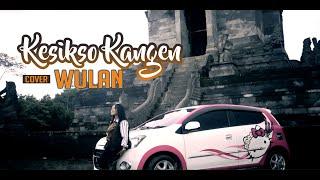 Kesikso Kangen Cover Wulan
