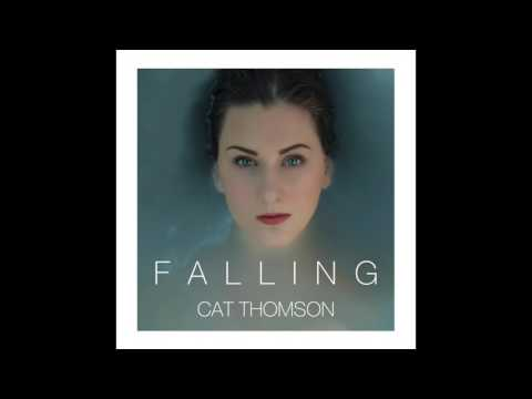 CAT THOMSON - Falling [Official Audio]