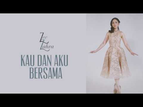 Zee Zahra - Kau Dan Aku Bersama(Official Video Lyrics)