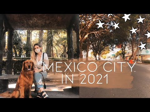 What Mexico City is Like Right Now (2021 Update)