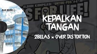 2Belas X Over Distortion - Kepalkan Tangan (Official Lyric Video)
