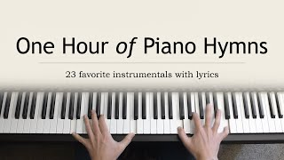 One Hour of Piano Hymns - 23 favorite instrumentals with lyrics