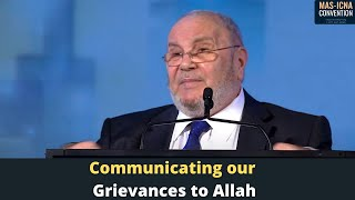 "MAS-ICNA 2013: ""Communicating our Grievances to Allah"" Dr. Mohamed Ratib Al Nabulsi"