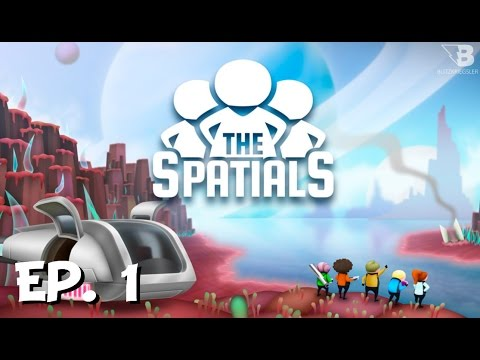 Life On An Asteroid! - Ep. 1 - The Spatials - Let's Play