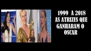 ATRIZES QUE GANHARAM O OSCAR 1999 - 2018 I ESPECIAL OSCAR 2019