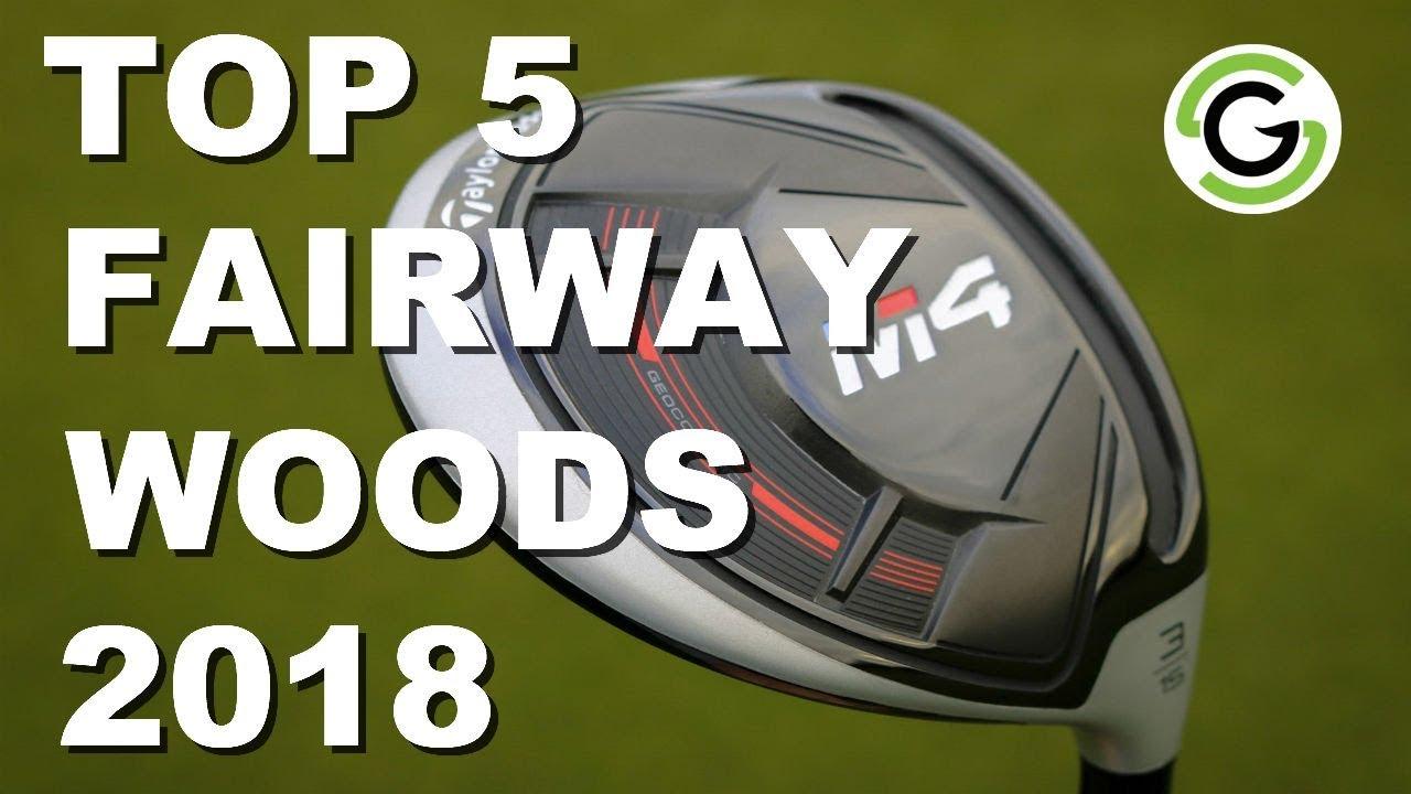 Top 5 Fairways Woods 2018