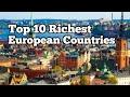 Top 10 Richest European Countries
