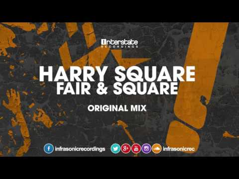 Harry Square - Fair & Square [Interstate] OUT NOW!