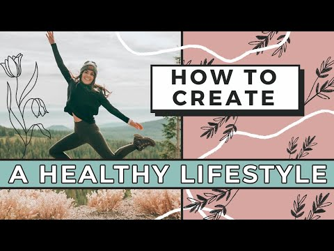 How To Create A Healthy Lifestyle   2020 Habits
