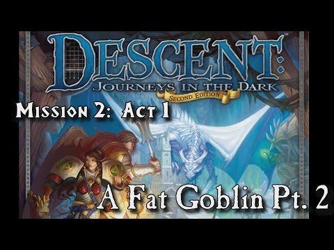 Descent SE - Mission 2: A Fat Goblin (Part 2)