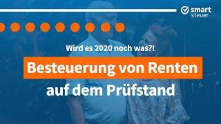 Rente bald steuerfrei? abschaffung der rentenbesteuerung 2020 ? doppelbesteuerung verfassungswidrig?