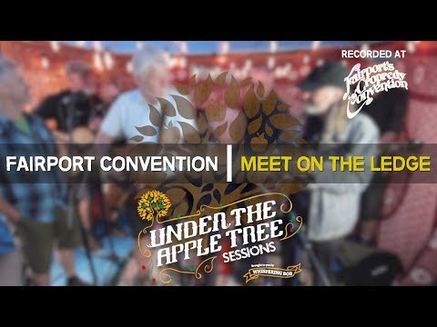 Fairport Convention - 'Meet On The Ledge' Live at Cropredy 2017 | UNDER THE APPLE TREE mp3
