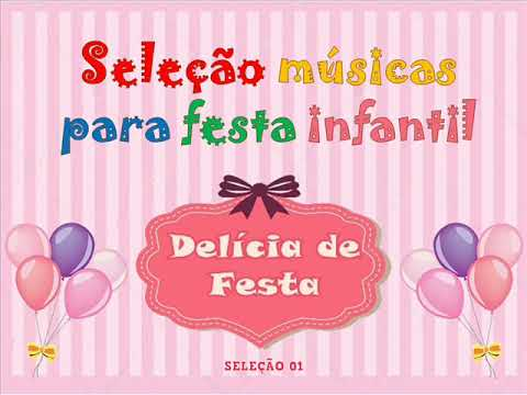 Seleção 01 - Melhores musicas para festa infantil