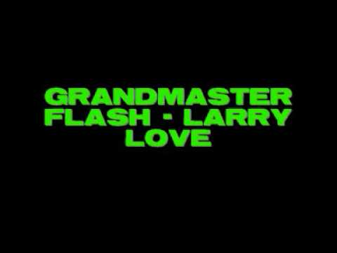 Grandmaster Flash - Larry Love