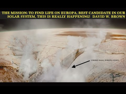 Life on Europa, They're Going To Find Out, The Mission, Alien Disclosure, David W. Brown