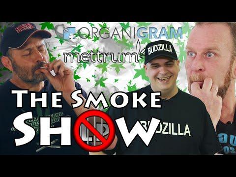 The Smoke Show - Large Producer Weed Taste Test - Ep 3 OrganiGram & Mettrum