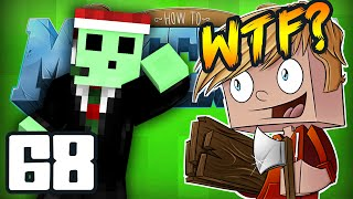 "Minecraft: How To Minecraft! ""WHAT THE HELL PETE???!"" Episode 68 (Minecraft 1.8 SMP)"